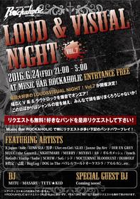 ROCKAHOLIC BARTENDER MITU presents LOUD&VISUAL NIGHT vol.7