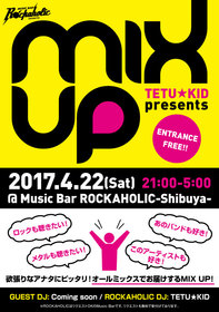 TETU★KID presents MIX UP!