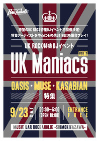 UK ROCK特集DJイベントUK Maniacs OASIS、MUSE、KASABIAN特集
