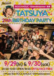 店長 TATSUYA 29th BIRTHDAY PARTY DAY1