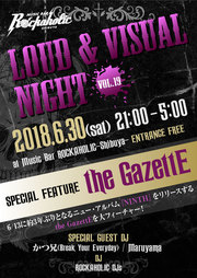 LOUD & VISUAL NIGHT vol.19 SPECIAL FEATURE the GazettE