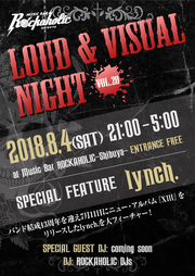 LOUD & VISUAL NIGHT vol.20 SPECIAL FEATURE lynch.