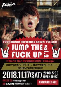 ROCKAHOLIC BARTENDER KAZUKI PRESENTS JUMP THE FUCK UP vol.2