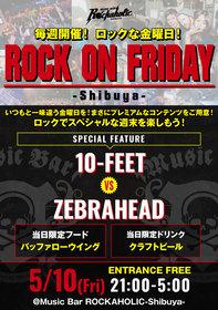 ROCK ON FRIDAY  10-FEET VS ZEBRAHEAD