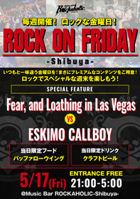 ROCK ON FRIDAY  Fear, and Loathing in Las Vegas VS ESKIMO CALLBOY