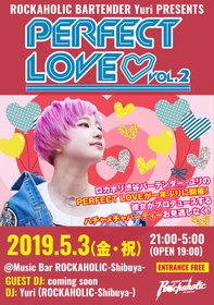 "ROCKAHOLIC BARTENDER Yuri PRESENTS "" PERFECT LOVE vol.2 """