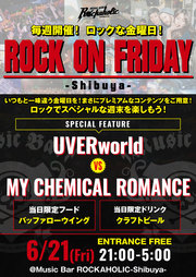 ROCK ON FRIDAY UVERworld vs MY CHEMICAL ROMANCE
