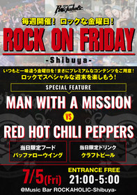 ROCK ON FRIDAY  MAN WITH A MISSION vs RED HOT CHILI PEPPERS