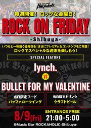 ROCK ON FRIDAY  lynch. vs BULLET FOR MY VALENTINE