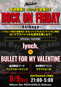 ROCK ON FRIDAY  lynch. vs BULLET FOR MY VALENTINE