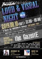 LOUD & VISUAL NIGHT vol.26 the GazettE大特集