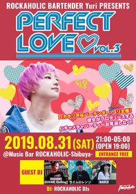 ROCKAHOLIC BARTENDER Yuri PRESENTS PERFECT LOVE vol.3