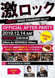 """""""東京激ロックDJパーティー EDGE-CRUSHER Vol.141""""OFFICIAL AFTER PARTY"""