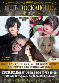 CLUB ROCKAHOLIC渋谷 Vol.1