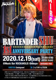BARTENDER SHU 1st ANNIVERSARY PARTY