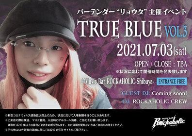"""バーテンダー""""リョウタ""""初主催イベント TRUE BLUE Vol,3"""