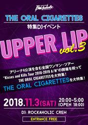 THE ORAL CIGARETTES特集DJイベント UPPER LIP Vol.3