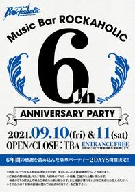 Music Bar ROCKAHOLIC-Shimokitazawa- 6th ANNIVERSARY PARTY