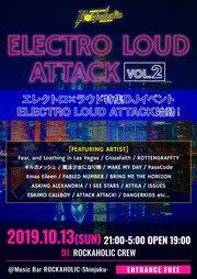 エレクトロ×ラウドの特集イベント!ELECTRO LOUD ATTACK vol.2