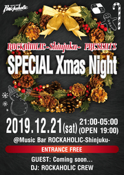 "ROCKAHOLIC-Shinjuku- PRESENTS ""SPECIAL Xmas Night"""